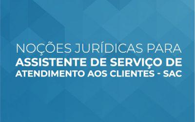 Noções jurídicas para Assistente de Serviço de Atendimento aos Clientes – SAC (FIESP)