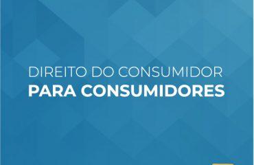 Direito do Consumidor para Consumidores