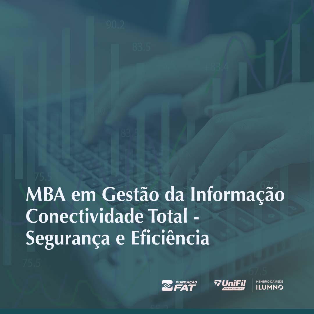 MBA EM GESTÃO DA INFORMAÇÃO CONECTIVIDADE TOTAL – SEGURANÇA E EFICIÊNCIA (FIESP)