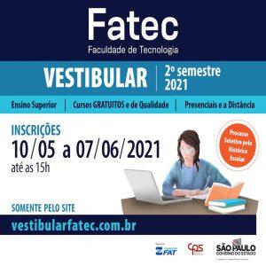Vestibular das Faculdades de Tecnologia (Fatecs) – 2º Semestre de 2021